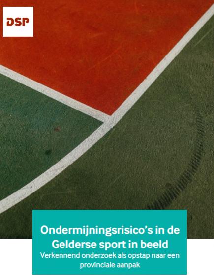 Ondermijning in de Gelderse sport – Verkennend onderzoek als opstap naar een provinciale aanpak