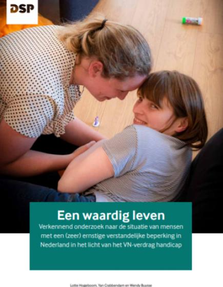 Een waardig leven – Verkennend onderzoek naar de situatie van mensen met een (zeer) ernstige verstandelijke beperking in Nederland in het licht van het VN-verdrag handicap